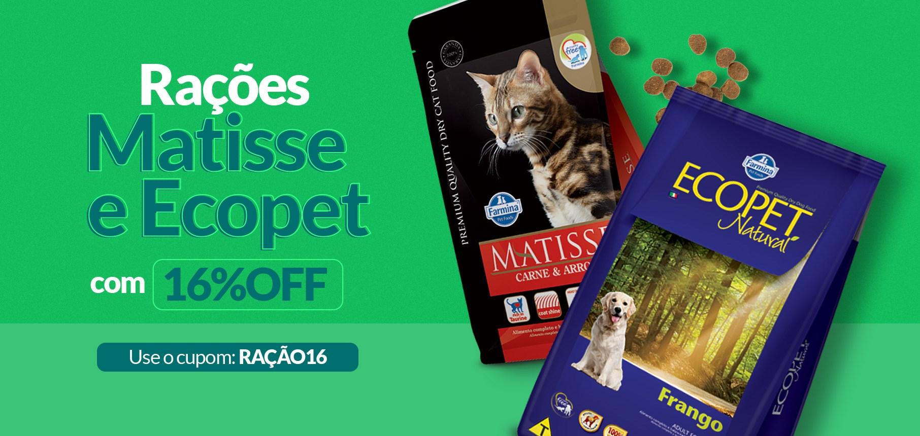 16%OFF em Matisse e Ecopet