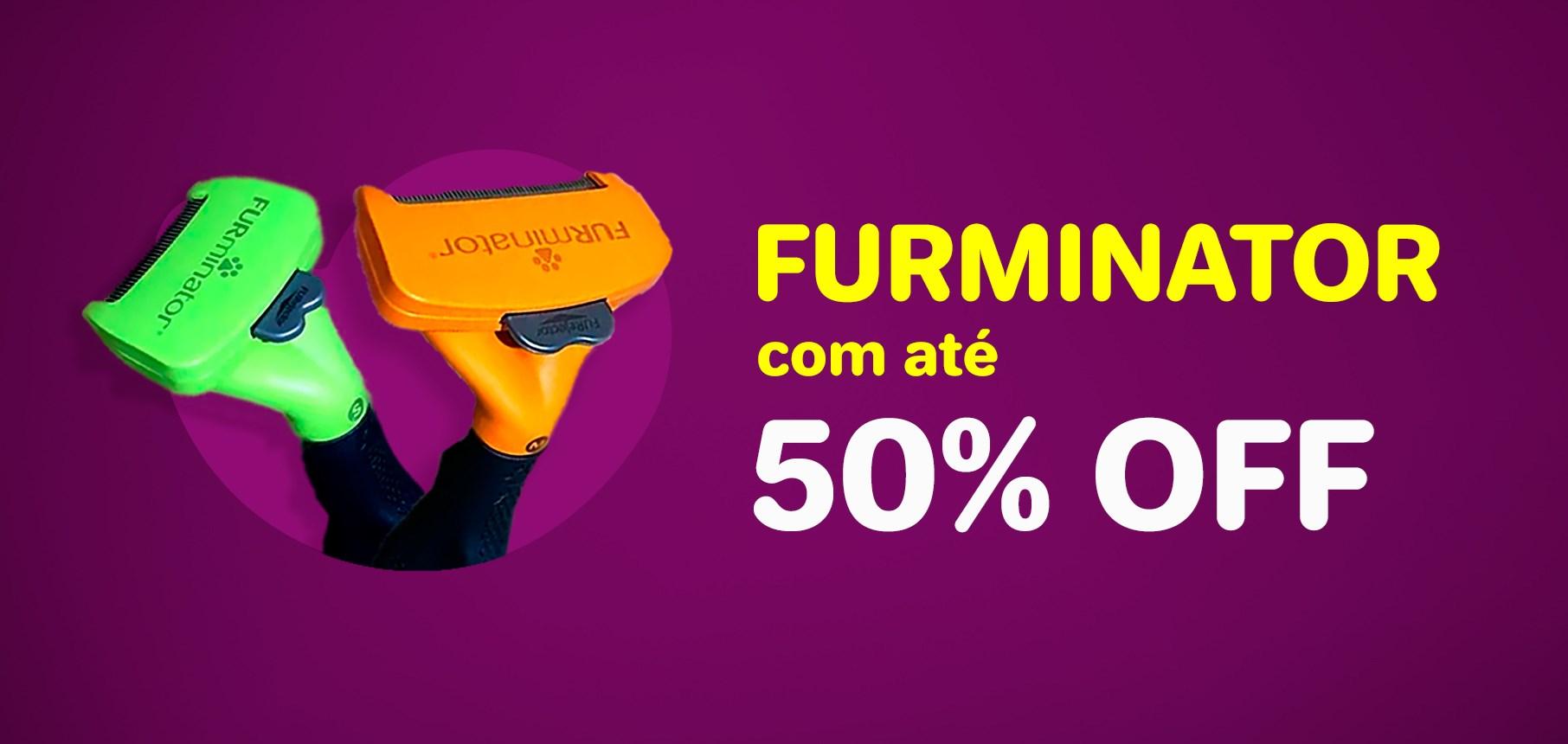 Furminator até 50%OFF
