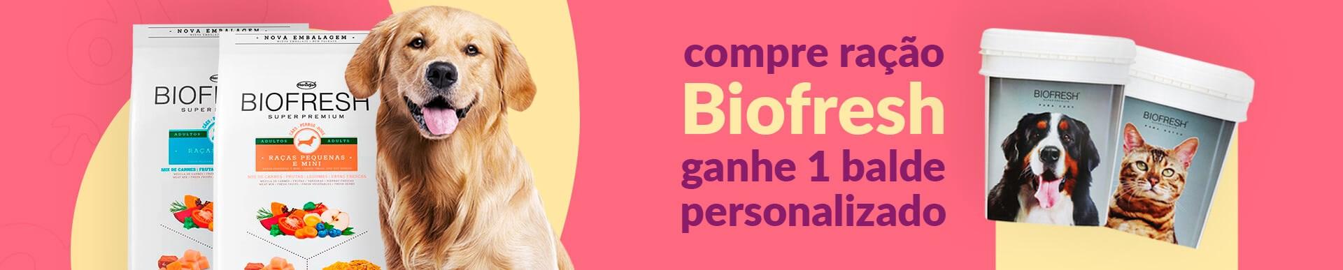 [Categoria] Compre ração Biofresh e ganhe balde exclusivo