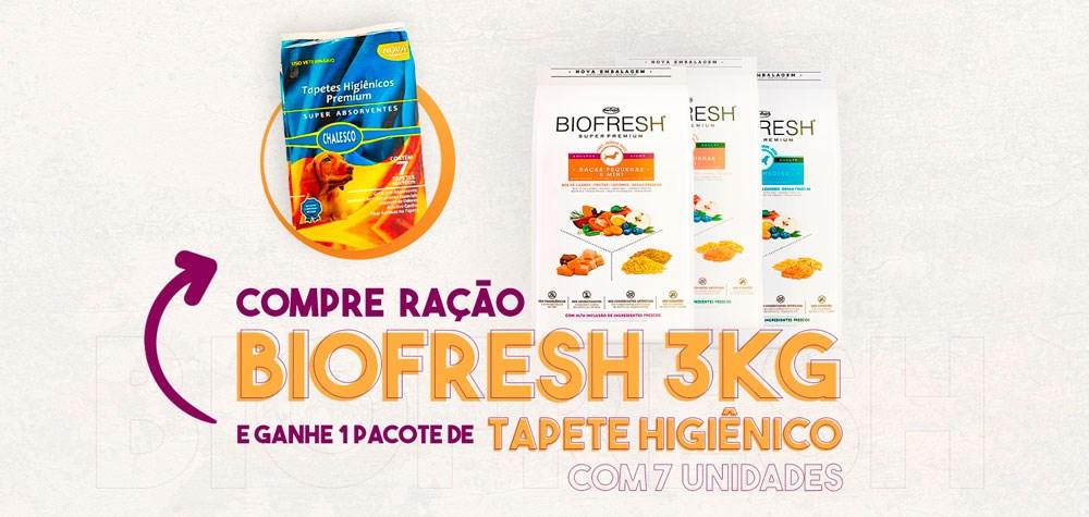 Compre Ração Biofresh 3kg e ganhe Tapete Higienico