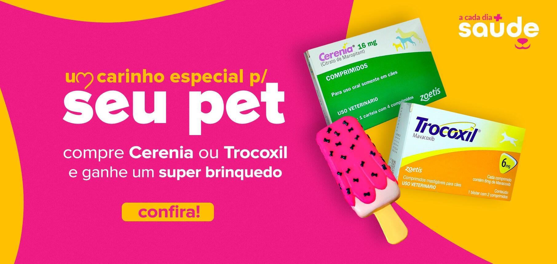 Compre Cerenia ou Trocoxil e ganhe 1 brinquedo