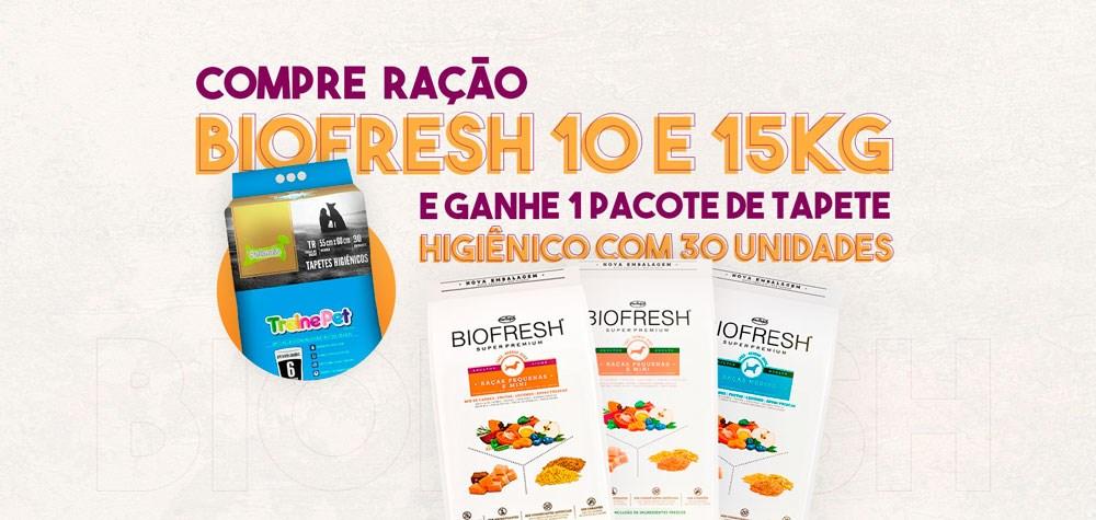 Compre Ração Biofresh 10 e 15kg e ganhe Tapete Higienico