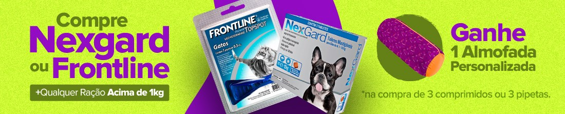 Compre Nexgard/Frontline + ração e ganhe 1 almofada