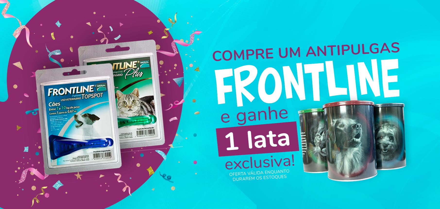 Compre Frotline, Ganhe Lata